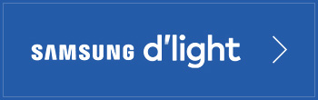 go to Samsung D`LIGHT