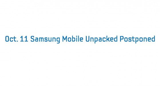Oct. 11 Samsung Mobile Unpacked Postponed