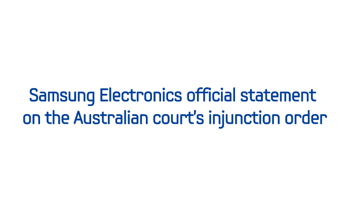 Samsung Electronics official statement on the Australian court's injunction order