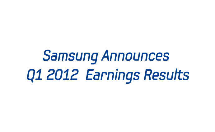 Samsung Announces Q1 2012 Earnings Results