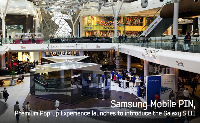 Samsung Mobile PIN, Premium Pop-up Experience launches to introduce the Galaxy S III
