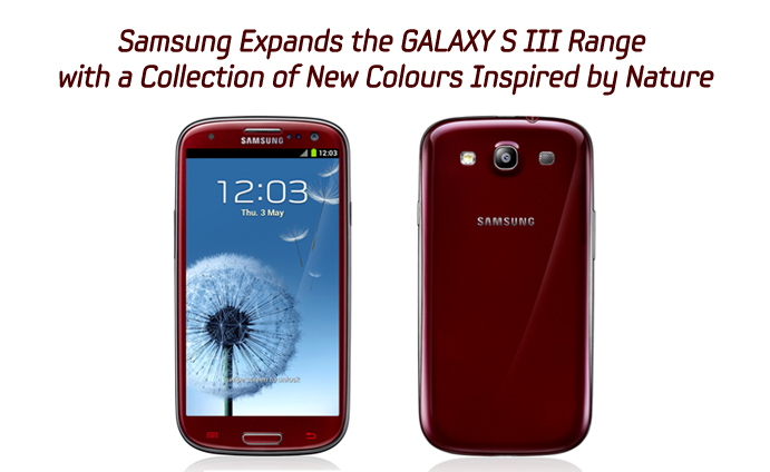 Samsung Expands the GALAXY S III Range with a Collection of New Colours Inspired by Nature