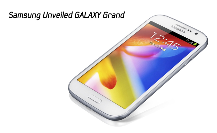 Samsung Unveiled GALAXY Grand