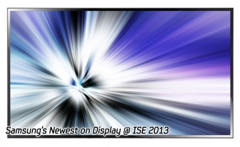 Samsung's Newest on Display @ ISE 2013-main