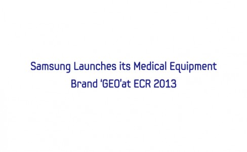 Samsung Launches its Medical Equipment Brand 'GEO'at ECR 2013_m