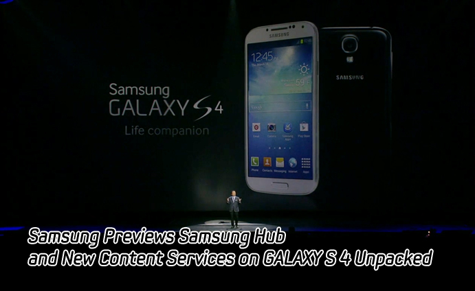 Samsung Previews Samsung Hub and New Content Services on GALAXY S4 at Unpacked