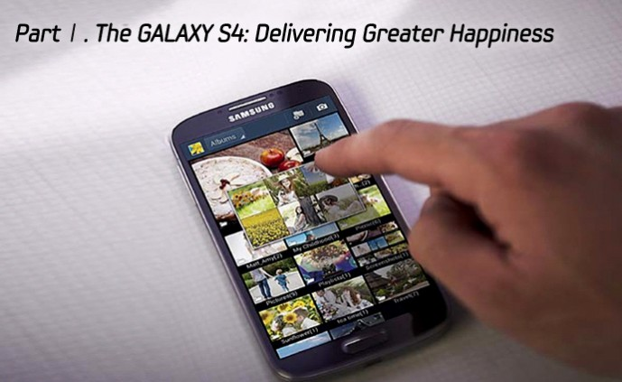 PartⅠ. The GALAXY S4: Delivering Greater Happiness