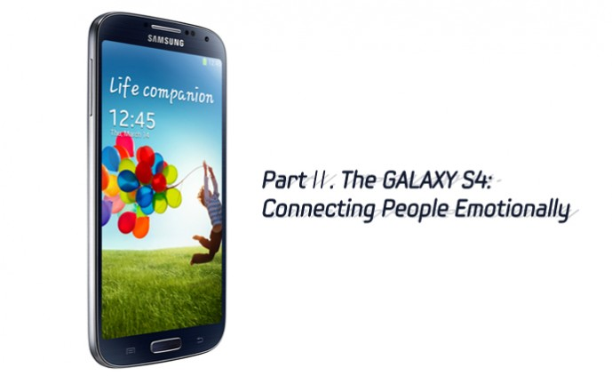 PartⅡ. The GALAXY S4 Connecting People Emotionally