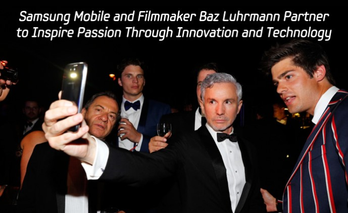 Samsung Mobile and Filmmaker Baz Luhrmann Partner to Inspire Passion Through Innovation and Technology_main