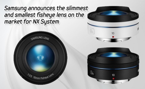 Samsung announces the slimmest and smallest fisheye lens on the market for NX System