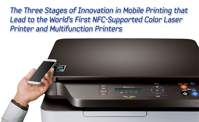 The Three Stages of Innovation in Mobile Printing that Lead to the World's First NFC-Supported Color Laser Printer and Multifunction Printers