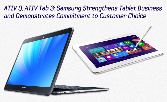 ATIV Q, ATIV Tab 3: Samsung Strengthens Tablet Business and Demonstrates Commitment to Customer Choice
