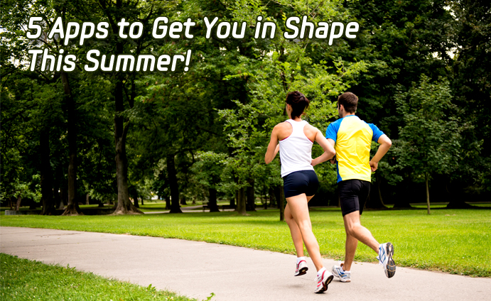 5 Apps to Get You in Shape This Summer!2