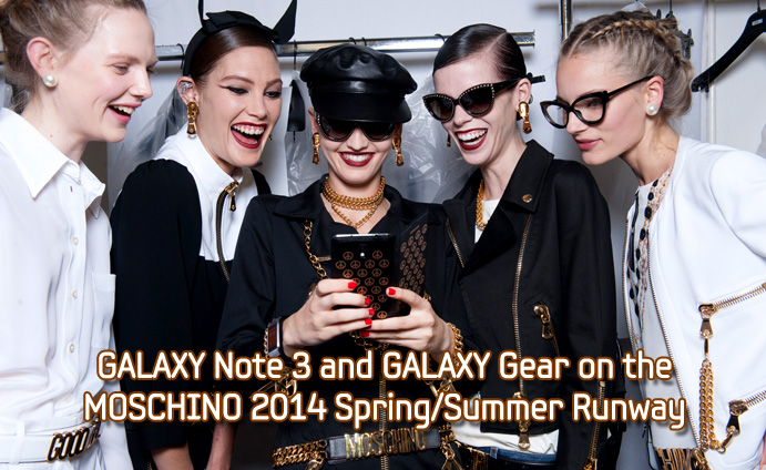 GALAXY Note 3 and GALAXY Gear on the MOSCHINO 2014 Spring Summer Runway