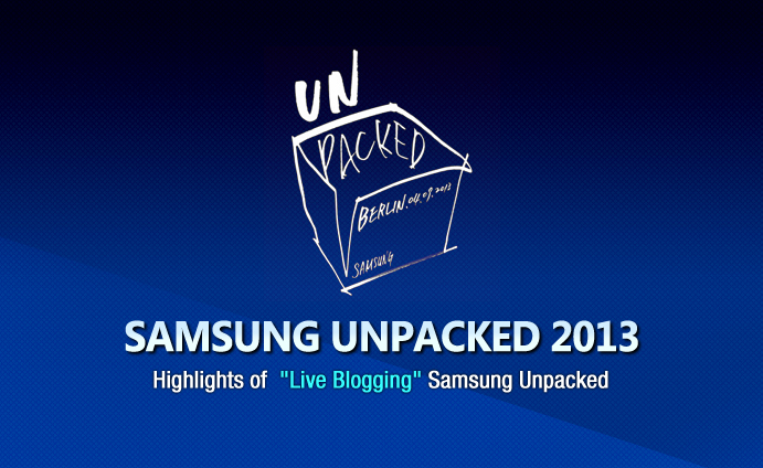 Highlights of SAMSUNG UNPACKED 2013
