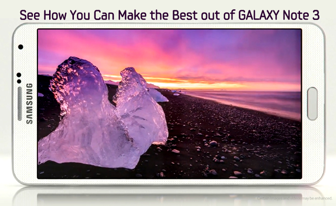 See How You Can Make the Best out of GALAXY Note 3