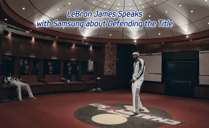 LeBron James Speaks with Samsung about Defending the Title_MAIN