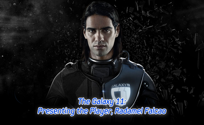 The Galaxy 11_Presenting the Player, Radamel Falcao
