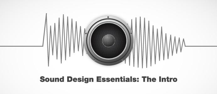 Sound Design Essentials: The Intro