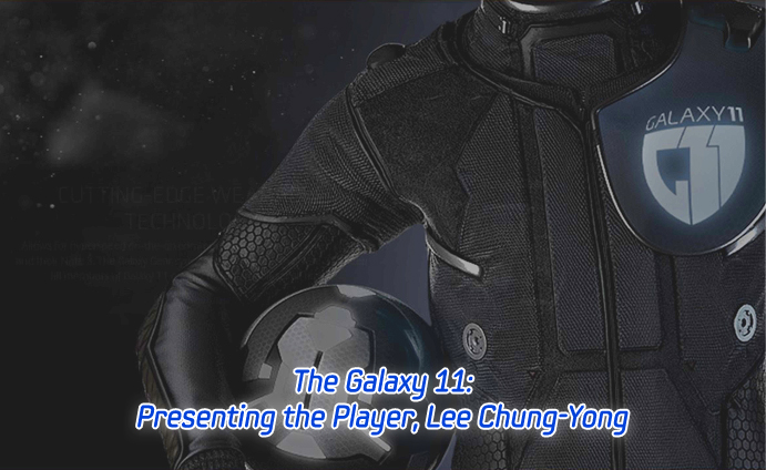 The Galaxy 11_ Presenting the Player_ Lee Chung-Yong