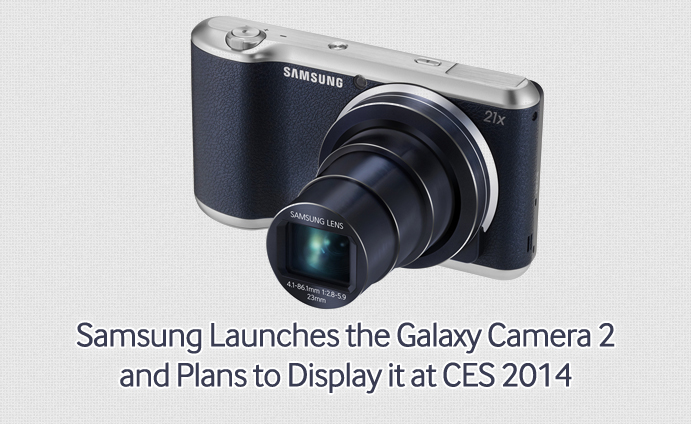 Samsung Launches the Galaxy Camera 2 and Plans to Display it at CES 2014