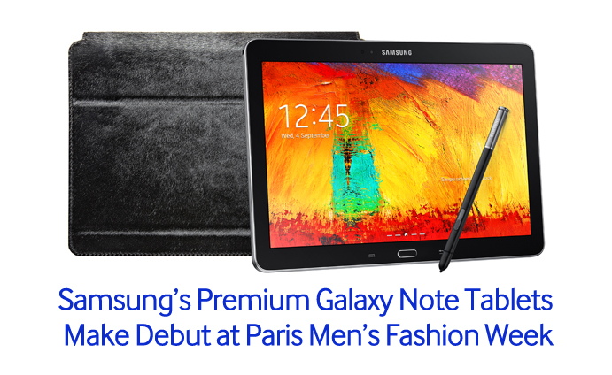 Samsung's Premium Galaxy Note Tablets Make Debut at Paris Mens fashion week main