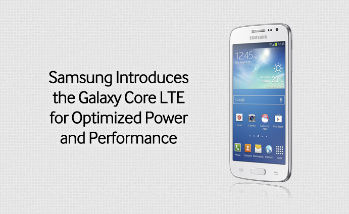 Samsung Introduces the Galaxy Core LTE for Optimized Power and Performance