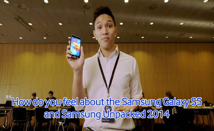 How do you feel about the Samsung Galaxy S5 and Samsung Unpacked 2014