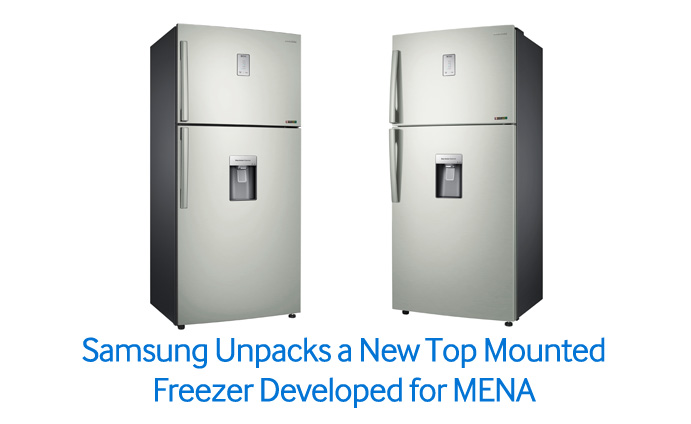 Samsung Unpacks a New Top Mounted Freezer Developed for MENA