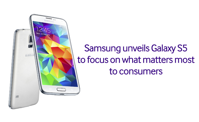 Samsung unveils Galaxy S5 to focus on what matters most to consumers