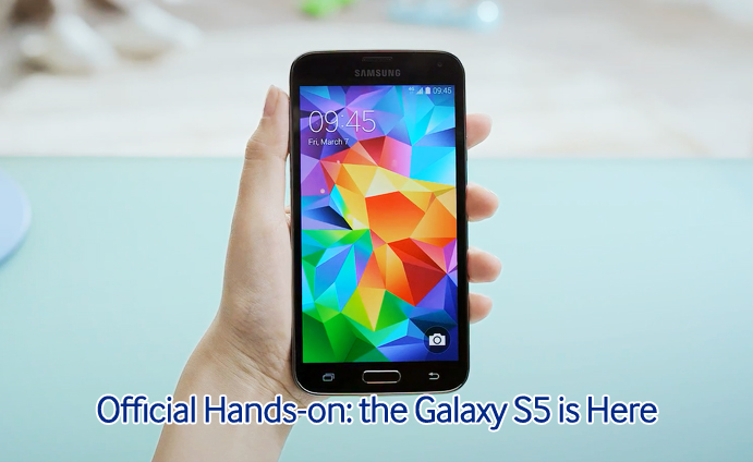 Official Hands-on the Galaxy S5 is Here