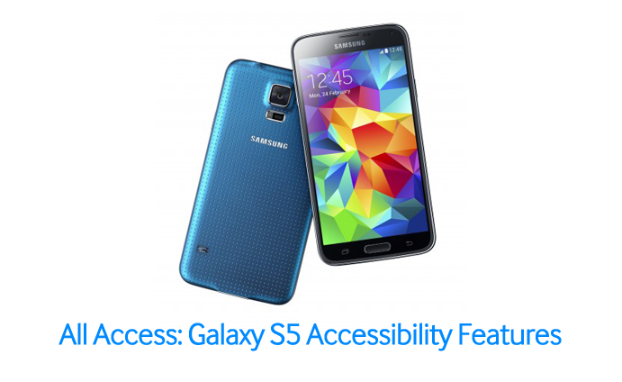 All Access Galaxy S5 Accessibility Features