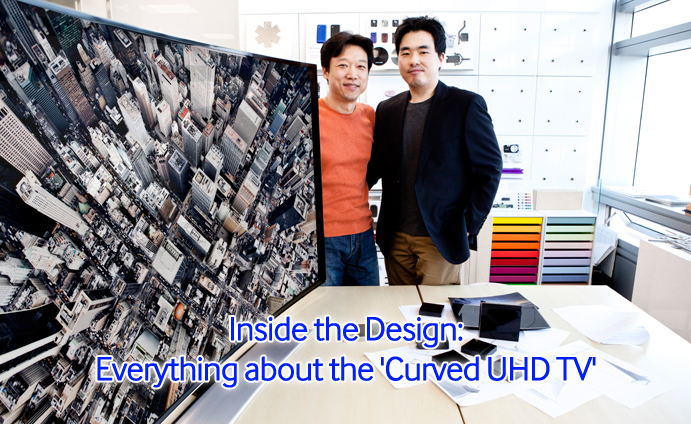 Inside the Design Everything about the Curved UHD TV