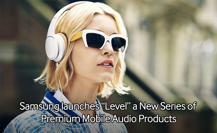 """Samsung-launches-""""Level""""-a-New-Series-of-Premium-Mobile-Audio-Products"""