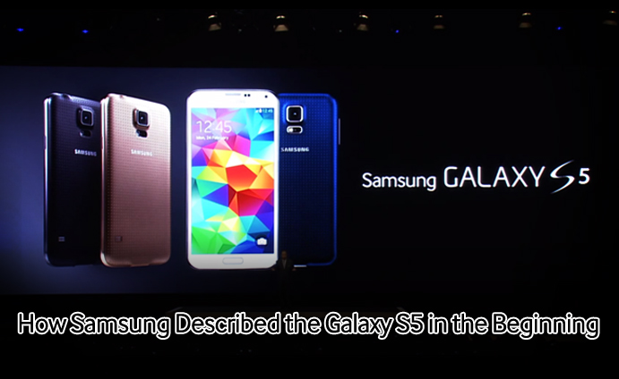 How Samsung Described the Galaxy S5 in the Beginning
