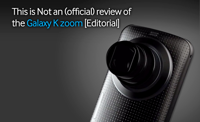 This-is-Not-an-(official)-review-of-the-Galaxy-K-zoom-[Editorial]_1