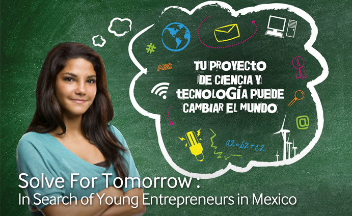 Solve For Tomorrow - In Search of Young Entrepreneurs in Mexico