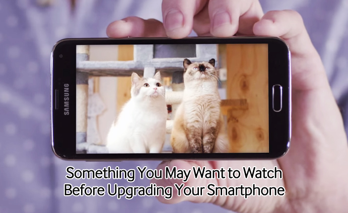 Something-You-May-Want-to-Watch-Before-Upgrading-Your-Smartphone