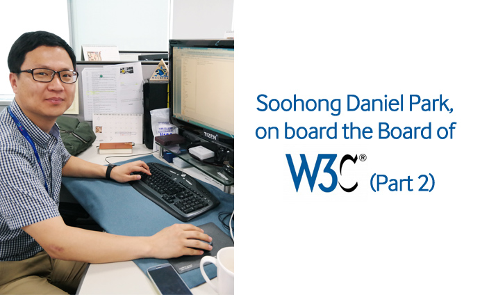Soohong Daniel Park, on board the Board of W3C (Part 2)