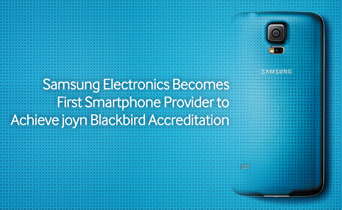 Samsung Electronics Becomes First Smartphone Provider to Achieve joyn Blackbird Accreditation