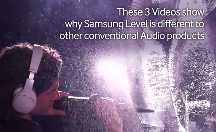 These-3-Videos-show-why-Samsung-Level-is-different-to-other-conventional-Audio-products