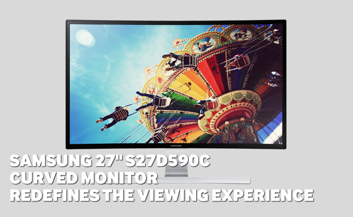Samsung 27-inch S27D590C Curved Monitor Redefines the Viewing Experience