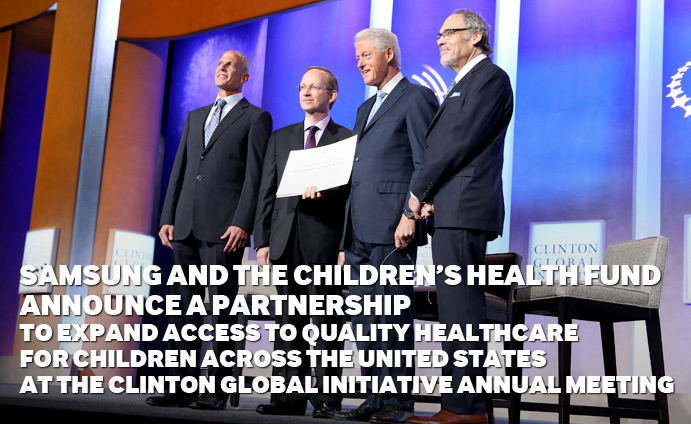 Samsung and the Children's Health Fund Announce a Partnership to Expand Access to Quality Healthcare for Children Across the United States at the 2014 Clinton Global Initiative Annual Meeting