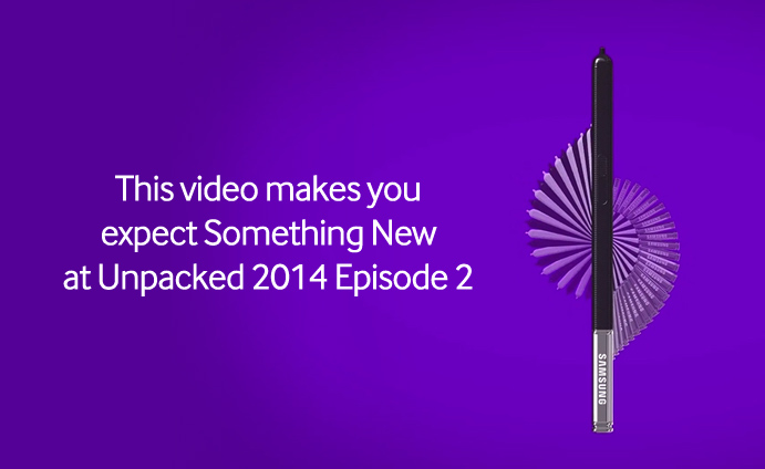 This-video-makes-you-expect-Something-New-at-Unpacked-2014-Episode-2