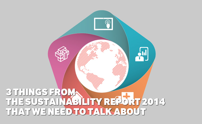 3 things from the Sustainability Report 2014 that we need to talk about