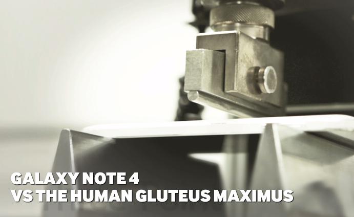 Samsung Galaxy Note 4 vs the Gluteus Maximus