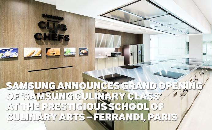 Samsung Announces Grand Opening of 'Samsung Culinary Class' at the Prestigious School of Culinary Arts – FERRANDI, Paris