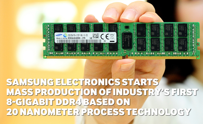 Samsung Electronics Starts Mass Production of  Industry's First 8-Gigabit DDR4  Based on 20 Nanometer Process Technology