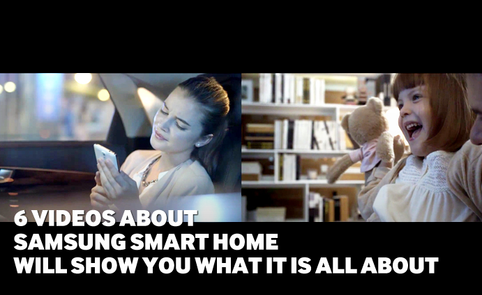 6 videos about Samsung Smart Home will show you what it is all about