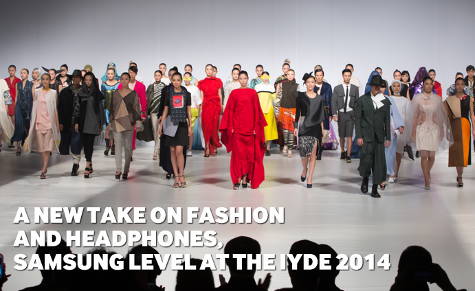 A new take on Fashion and Headphones, Samsung Level at the IYDE 2014